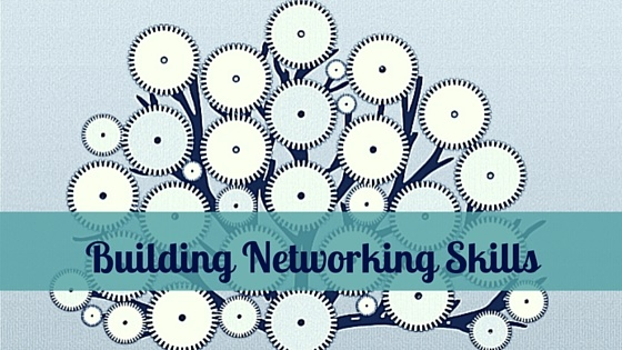 Eight Helpful tips for Building Networking Skills.