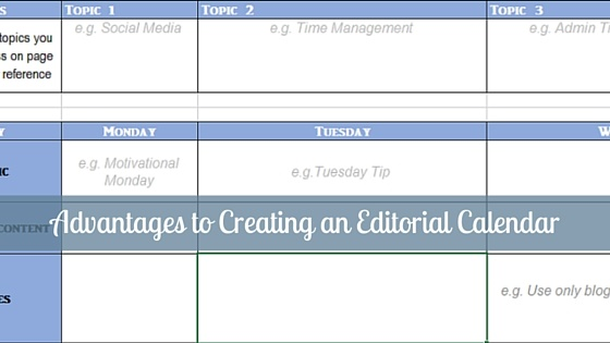 Advantages to Creating an Editorial Calendar plus FREE download