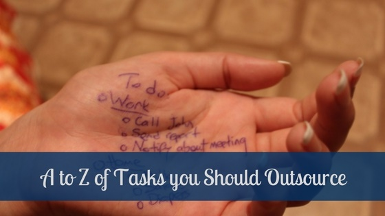 A to Z of tasks to Outsource to a Virtual Assistant.